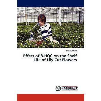 Effekten av 8Hqc på holdbarheten av Lily snittblomster av Abera Ermias