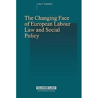 Im Wandel der europäischen Arbeitsrecht und Sozialpolitik von Neal