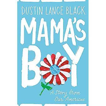 Mama ' s boy: en berättelse från vår Amerika