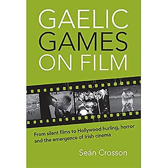 Gaelic spel på film: från stum filmer till Hollywood hurling, skräck och uppkomsten av irländsk film