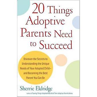 20 Things Adoptive Parents Need to Succeed by Sherrie Eldridge - 9780