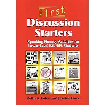 First Discussion Starters - Speaking Fluency Activities for Lower-leve
