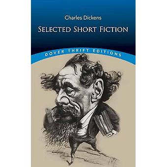 Select Short Fiction by Charles Dickens - 9780486810768 Book