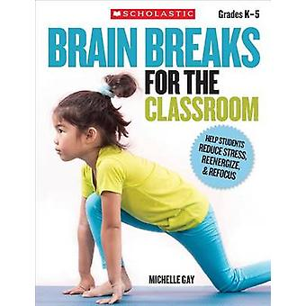 Brain Breaks for the Classroom - Help Students Reduce Stress - Reenerg