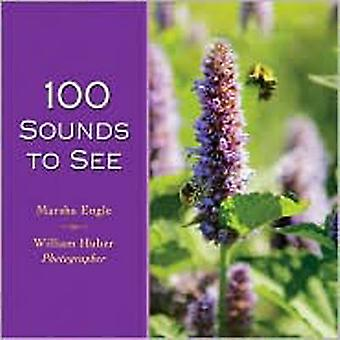 100 Sounds to See by Marsha Engle - 9780757315381 Book