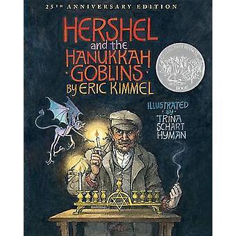 Hershel and the Hanukkah Goblins (25th) by Eric A Kimmel - Trina Scha