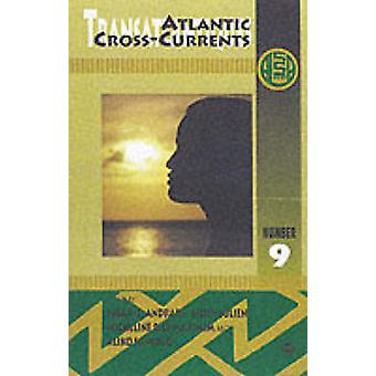 Atlantic Cross-currents - Transatlantiques by Susan Z. Andrade - Eilee