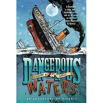 Dangerous Waters - An Adventure on Titanic by Gregory Mone - 978125001