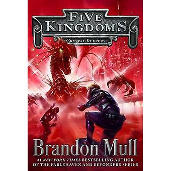 Crystal Keepers by Brandon Mull - 9781442497078 Book