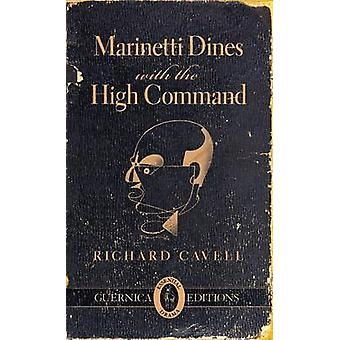 Marinetti Dines with the High Command by Richard Cavell - 97815507186