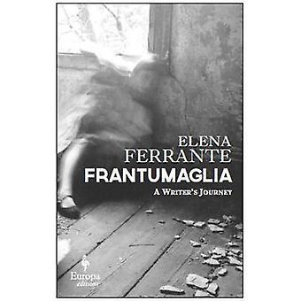 Frantumaglia by Elena Ferrante - 9781609454326 Book
