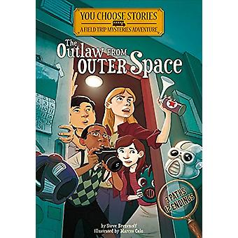 The Outlaw from Outer Space - An Interactive Mystery Adventure by Stev
