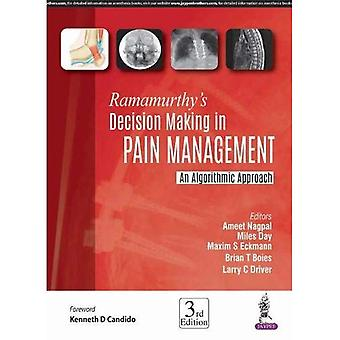 Ramamurthy's Decision Making� in Pain Management: An Algorithmic Approach