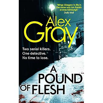 A Pound Of Flesh: 9 (William Lorimer) (Paperback) by Gray Alex