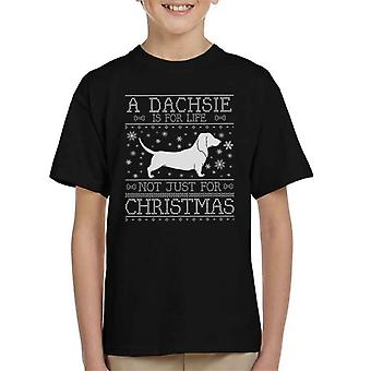 A Dachsie Is For Life Not Just For Christmas Kid's T-Shirt