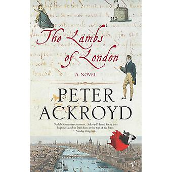 The Lambs of London by Peter Ackroyd - 9780099472094 Book