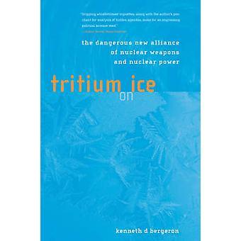 Trizio sul ghiaccio - la nuova alleanza pericolosa delle armi nucleari e Nuc