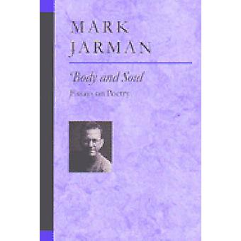 Body and Soul - Essays on Poetry by Mark Jarman - 9780472068029 Book