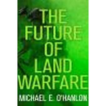 Framtidens Land Warfare av Michael E. O'Hanlon - 9780815727422 bok