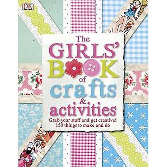 Der Girls' Book of Crafts & Aktivitäten von DK - 9781409318217 Buch