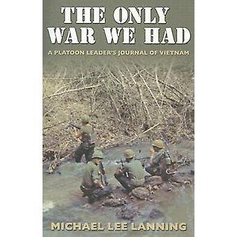 Det enda krig som vi hade - en plutonchef tidning Vietnam av Michael