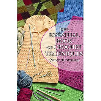 The Essential Book of Crochet Techniques by Nancie Wiseman - 97816046