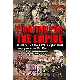 Fighting for the Empire - An Irish Doctor's Adventures Through Imperia