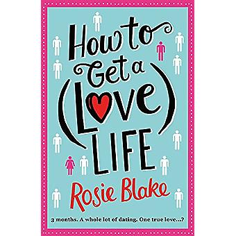 How to Get a (Love) Life by Rosie Blake - 9781782398646 Book
