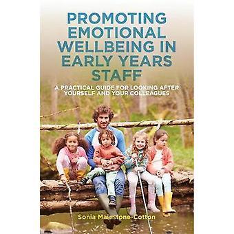 Fremme følelsesmæssige velvære i begyndelsen år personale - en praktisk vejledning