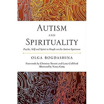 Autism and Spirituality - Psyche - Self and Spirit in People on the Au