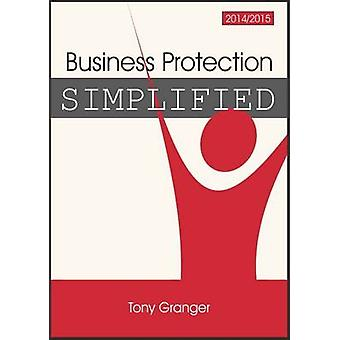 Business Protection Simplified - 2014/15 by Tony Granger - 97818525273