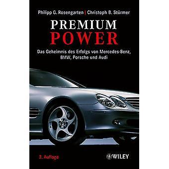 Premium Power - Das Geheimnis des Erfolgs von Mercedes-Benz - BMW - Po