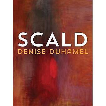 Scald by Denise Duhamel - 9780822964506 Book