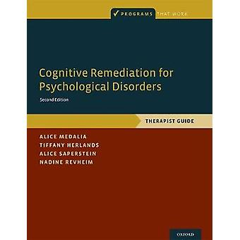 Cognitive Remediation for Psychological Disorders - Therapist Guide by