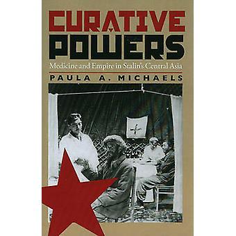 Pouvoirs curatifs - médecine et Empire en Asie centrale de Staline par Paul