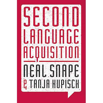 Second Language Acquisition - zweite Sprachsysteme von Neal Snape -