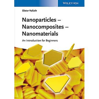 Nanoparticles - Nanocomposites Nanomaterials - An Introduction for Beg