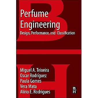 Parfum Engineering : Conception, Performance & Classification