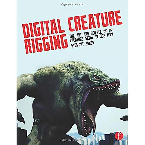 Digital Creature Rigging  The Art and Science of CG Creature Setup in 3ds Max