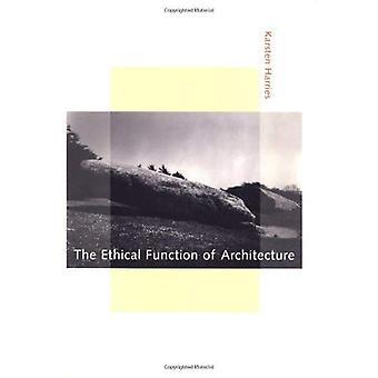La fonction éthique de l'Architecture