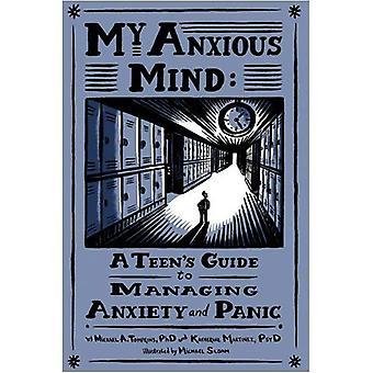 Besorgt mir: Eine Teenager Guide zum Verwalten von Angst und Panik