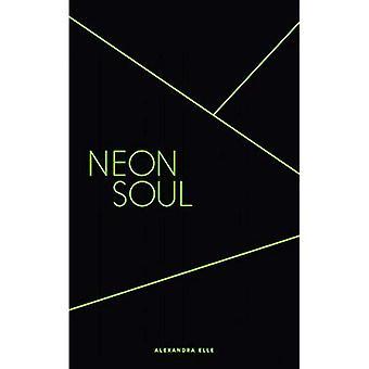 Neon Soul: Een verzameling van poëzie en proza