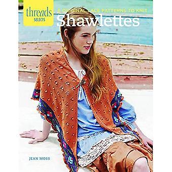 Shawlettes: 6 motifs de dentelle Original à tricoter (Threads sélectionne)