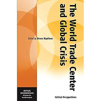 Das World Trade Center und die globale Krise: einige kritischen Perspektiven