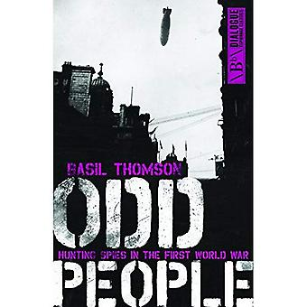 Odd People: Hunting Spies in the First World War (Dialogue Espionage Classics)