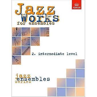 Jazz værker for ensembler, 2. Mellemliggende niveau (Score Edition Pack): Intermediate niveau No. 2 (ABRSM eksamen stykker)