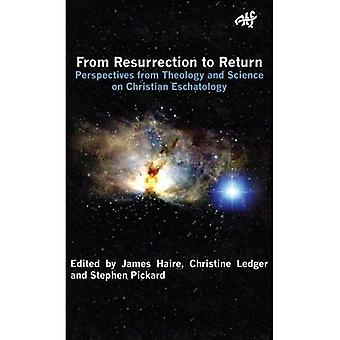 From Resurrection to Return: Perspective from Theology and Science on Christian Eschatology