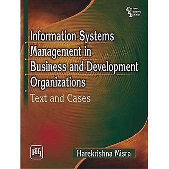 Information Systems Management in Business and Development Organizations: Text and Cases