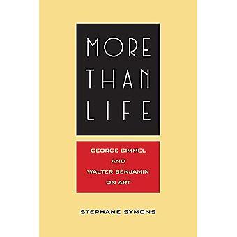 More Than Life: Georg Simmel and Walter Benjamin on Art