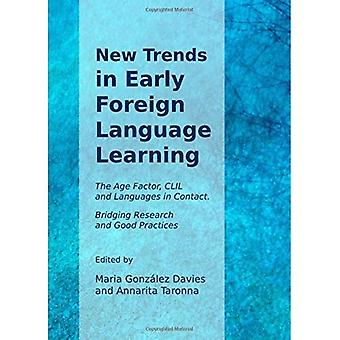 New Trends in Early Foreign Language Learning: The Age Factor, CLIL and Languages in Contact. Bridging Research and Good Practices